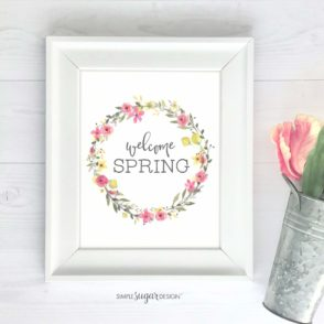 Welcome Spring Printable - Simple Sugar Design